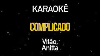 Complicado   Vitão, Anitta (Karaokê Version)