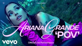 Ariana Grande - Pov (Live)