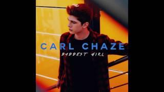 Carl Chaze - Baddest Girl [Official Audio]