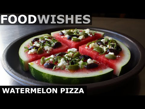 Watermelon Pizza – Food Wishes
