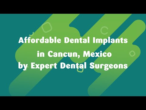 Affordable Dental Implants in Cancun, Mexico by Expert Dental Surgeons