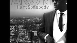 Hurt Somebody - Akon