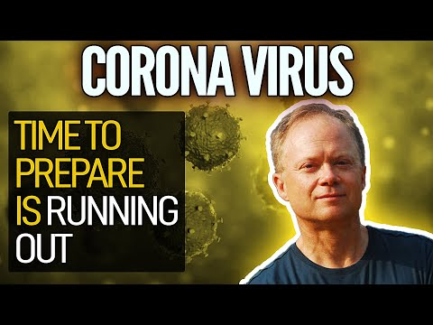 Coronavirus: Time to Prepare Is Running Out! Great Chris Martenson Video!
