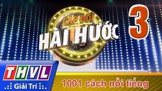 THVL | Cặp đôi hài hước - Tập 3: 1001 cách nổi tiếng