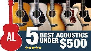 5 Best Acoustic Guitars Under $500!