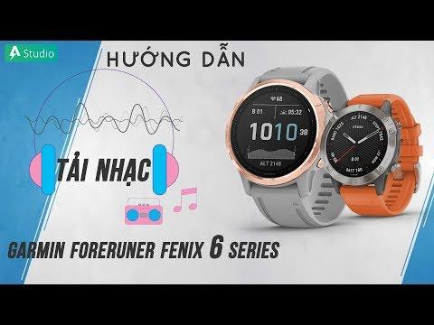 [Hướng dẫn] Tải nhạc đồng hồ Garmin Fenix 6 Series