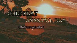Coldplay   Amazing Day  (subtitulada Al Español)