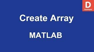 MATLAB Create Array