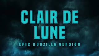 Clair de Lune - Epic Version | Godzilla: King of Monsters