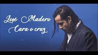 "Video thumbnail of ""JOSÉ MADERO - CARA O CRUZ (LETRA)"""