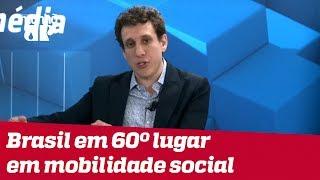 Samy Dana: Brasil demora 9 gerações para chegar na classe média