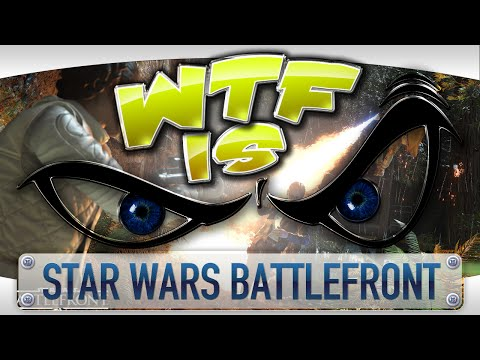 ► WTF Is... - Star Wars: Battlefront ? - YouTube video thumbnail