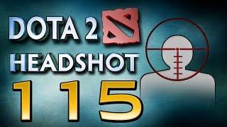 Dota 2 Headshot - Ep. 115