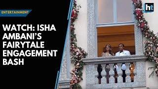 Watch: Isha Ambani's fairytale engagement bash | Kholo.pk