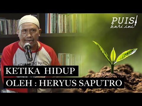 HERYUS SAPUTRO: Ketika Hidup | Puisi Hari Ini