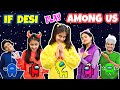 Desi AMONG US Game in REAL Life  MyMissAnand