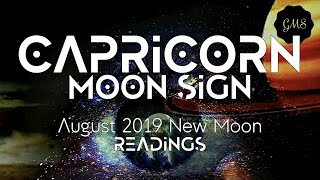 CAPRICORN MOON SIGN August 2019 New Moon READINGS
