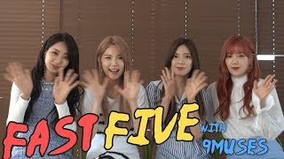 Fast Five with 9Muses