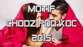 Motif - chodź pod koc(Official Audio 2015)