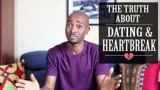 The Truth about Dating and Heartbreak