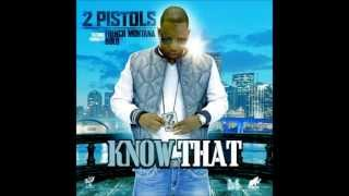 "2 Pistols Feat French Montana - ""Know That"""