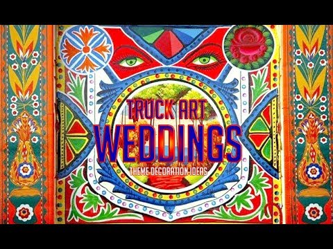 Truck Art Pakistani Weddings Theme Decor Planner in Pakistan