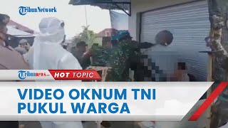 Viral Oknum TNI Pukul Warga saat Tracing, Dandim: Kepala Saya Dipukul Warga, Anggota Coba Lindungi