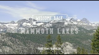 Mammoth Lakes locals welcome guests back to our beloved mountains!
