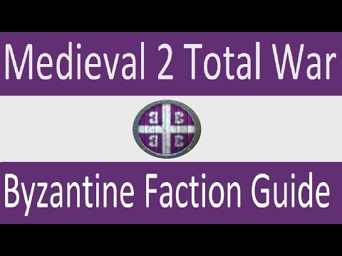 Byzantine Faction Guide: Medieval 2 Total War