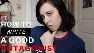 How to Write an Awesome Antagonist