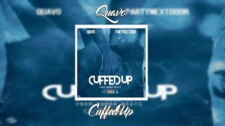 Quavo - Cuffed Up Ft. PARTYNEXTDOOR | +Lyrics