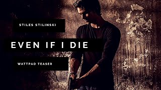 Even If I Die [Wattpad teaser]