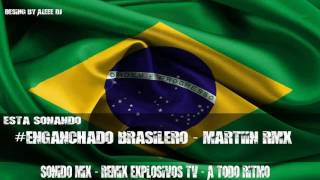 #ENGANCHADO BRASILERO - [ MartiinRmx ] -