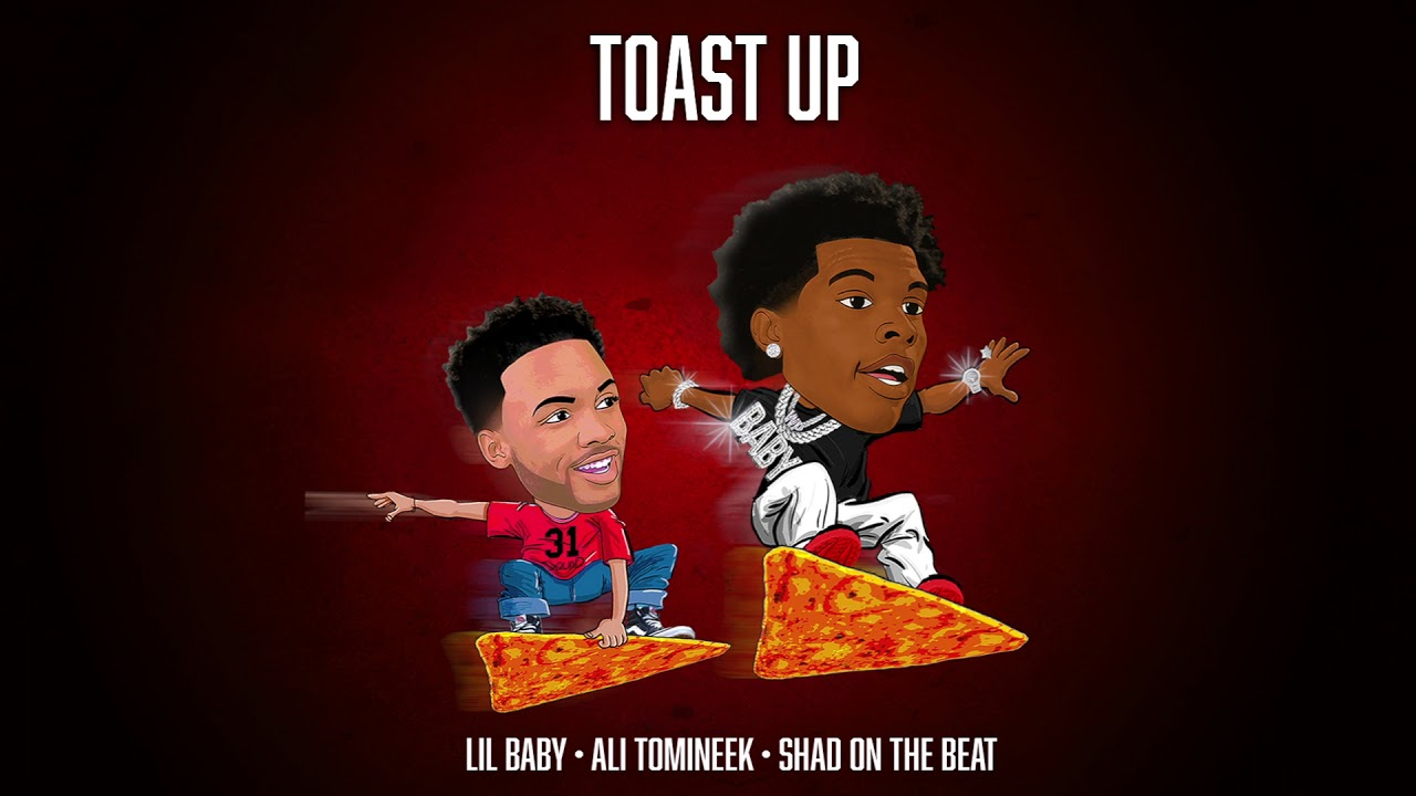 Lil Baby - Toast Up Ft. Ali Tomineek and Shad On The Beat (Official Audio)