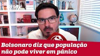 Rodrigo Constantino: Vivemos tempos estranhos e acovardados