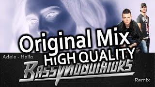 Adele - Hello (Bass Modulators Remix) [HQ Original Mix]