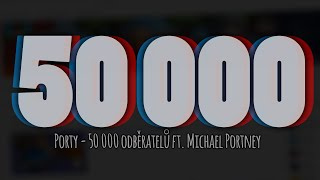 Porty - 50 000 odběratelů ft. Michael Portney (Official HQ Audio)