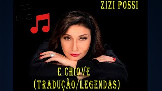 E CHIOVE (TRADUÇÃO) - Zizi Possi