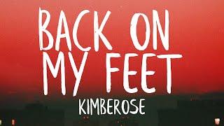 Kimberose - Back On My Feet (Lyrics) (Best Version) | I just let go let go this time for sure