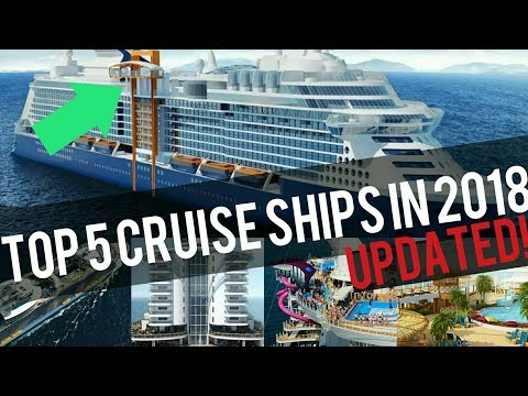TOP 5 BEST NEW CRUISE SHIPS IN 2018! (UPDATED)
