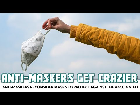Anti-Maskers Now Want Masks To Protect Against Vaccinated People