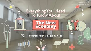Robert Reich: Everything You Need to Know About the New Economy