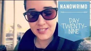 NaNoWriMo 2017 - Day 29