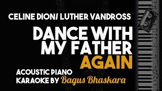 Dance With my Father Again - Celine Dion/Luther Vandross (Piano Karaoke Version)