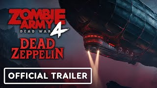 Zombie Army 4: Dead War - Official Dead Zeppelin Trailer by IGN