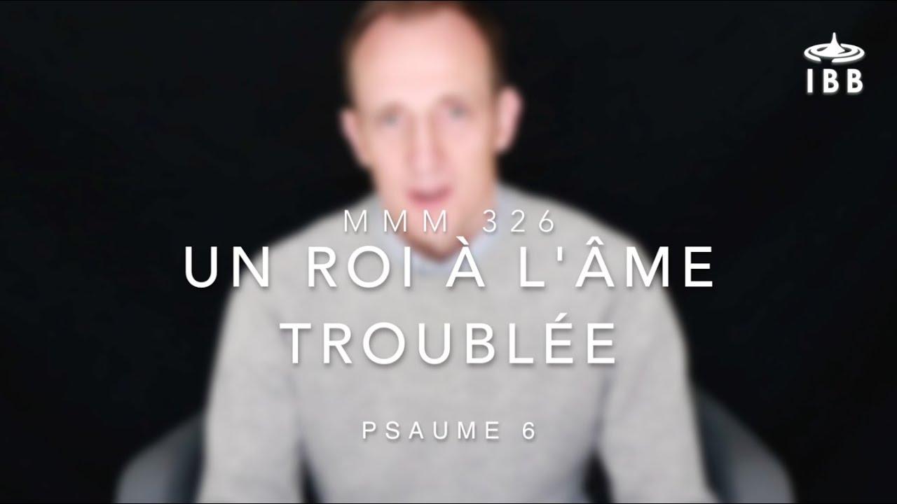 Un roi à l'âme troublée (Psaume 6)
