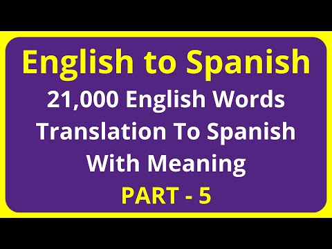 Translation of 21,000 English Words To Spanish Meaning - PART 5