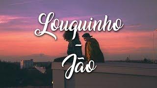 Jão - Louquinho (Letra)