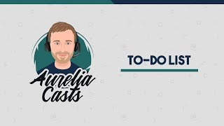 Aurelia JS To-Do List: Template Literals, Binding, Click Delegate, and Repeaters