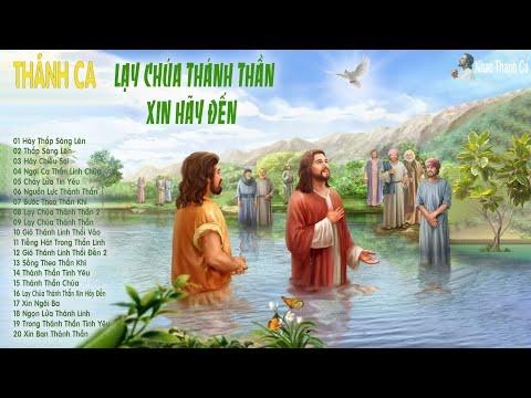 Thánh Ca - Lạy Chúa Thánh Thần Xin Hãy Đến